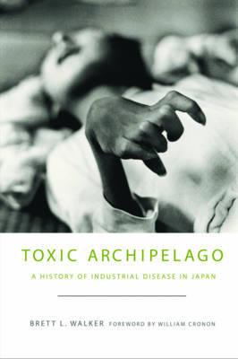 Toxic Archipelago by Brett L Walker image
