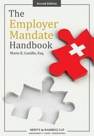 The Employer Mandate Handbook by Mario K Castillo