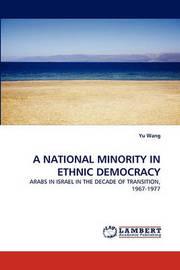 A National Minority in Ethnic Democracy by Yu Wang