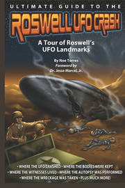 Ultimate Guide to the Roswell UFO Crash by Noe Torres