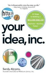 Your Million-Dollar Idea: From Concept to Marketplace (Without a Business Degree) by Sandy Abrams image