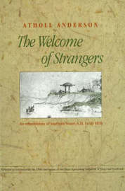 The Welcome of Strangers by Atholl Anderson