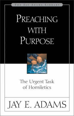 Preaching with Purpose by Jay E Adams image