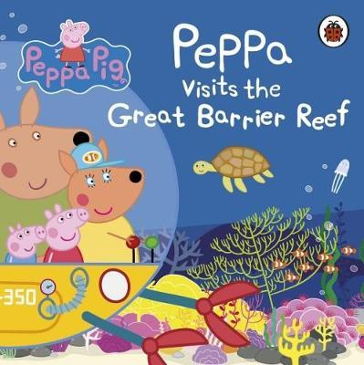Peppa Pig: Peppa Visits the Great Barrier Reef by Peppa Pig