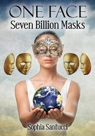 One Face Seven Billion Masks by Sophia Santucci