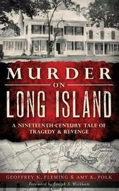 Murder on Long Island by Geoffrey K Fleming