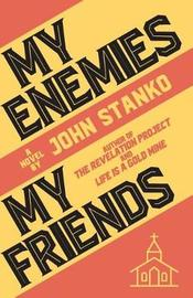 My Enemies My Friends by John W Stanko image