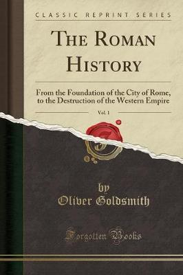 Roman History, Vol. 1 by Oliver Goldsmith