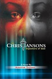 The Christiansons - Impostors of God by Augustine Sherman