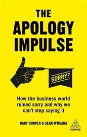 The Apology Impulse by Cary Cooper