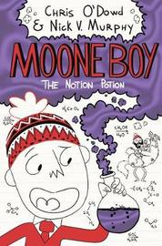 Moone Boy 3: The Notion Potion by Chris O'Dowd