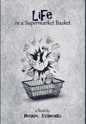 Life in a Supermarket Basket by Michael Evanichko