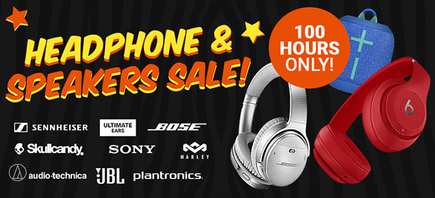 Headphone & Speaker SALE - 100 hours ONLY!