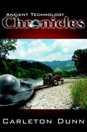 Ancient Technology Chronicles by Carleton Dunn image