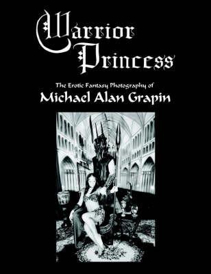 Warrior Princess by Michael Alan Grapin