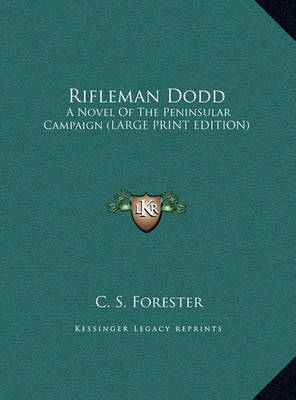 Rifleman Dodd: A Novel of the Peninsular Campaign (Large Print Edition) by C.S. Forester