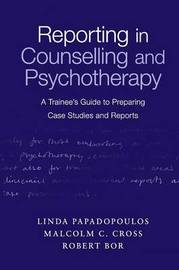 Reporting in Counselling and Psychotherapy by Linda Papadopoulos image