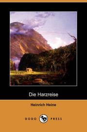 Die Harzreise (Dodo Press) by Heinrich Heine