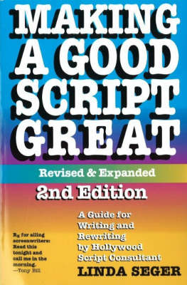 Making a Good Script Great: Guide for Writing and Rewriting by Linda Seger image