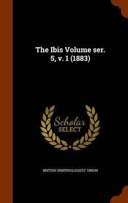 The Ibis Volume Ser. 5, V. 1 (1883) by British Ornithologists' Union image