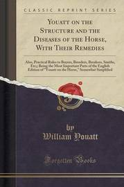 Youatt on the Structure and the Diseases of the Horse, with Their Remedies by William Youatt