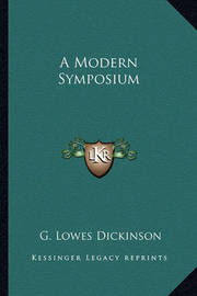 A Modern Symposium by G.Lowes Dickinson