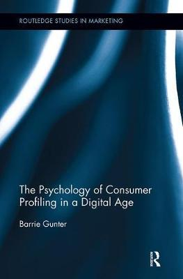 The Psychology of Consumer Profiling in a Digital Age by Barrie Gunter image