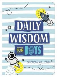 Daily Wisdom for Boys by Compiled by Barbour Staff