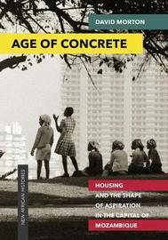 Age of Concrete by David Morton