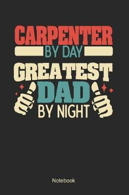 Carpenter by day greatest dad by night by Anfrato Designs