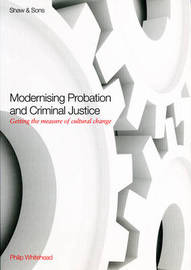 Modernising Probation & Criminal Justice by Philip Whitehead image
