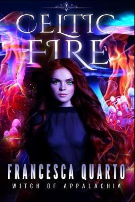 Celtic Fire by Francesca Quarto