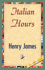 Italian Hours by Henry James Jr