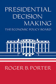 Presidential Decision Making by Roger B. Porter image