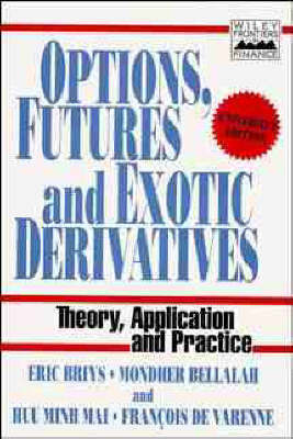 Options, Futures and Exotic Derivatives by Eric Briys