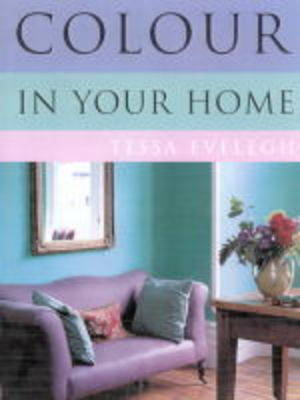 Colour in Your Home by Tessa Evelegh