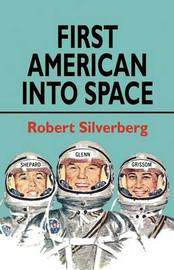 First American Into Space by Robert Silverberg
