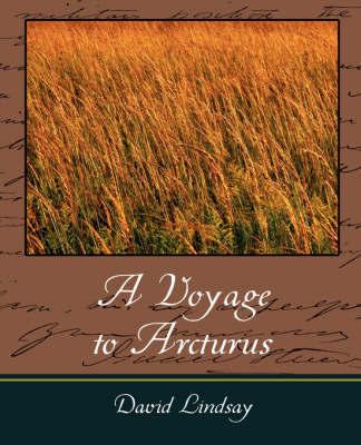 A Voyage to Arcturus by Lindsay David Lindsay