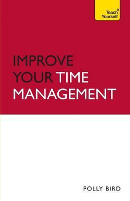 Improve Your Time Management: Teach Yourself by Polly Bird image