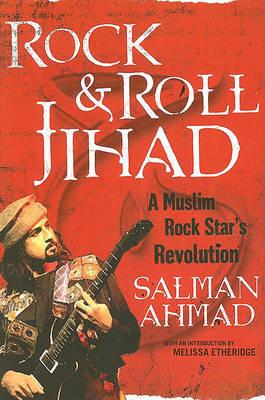 Rock and Roll Jihad by Salman Ahmad
