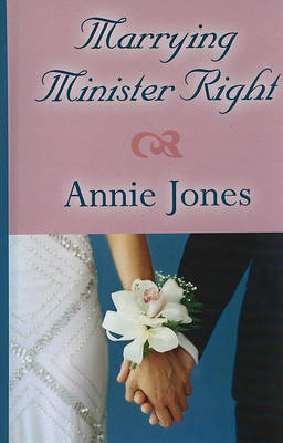 Marrying Minister Right by Annie Jones image