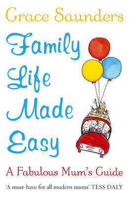Family Life Made Easy by Grace Saunders image