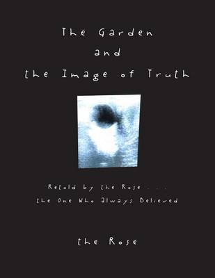 The Garden and the Image of Truth by The Rose image