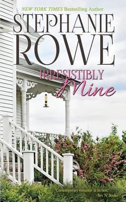 Irresistibly Mine by Stephanie Rowe image