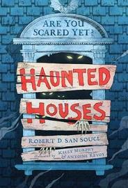 Haunted Houses by Robert D.San Souci