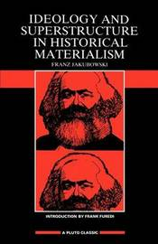 Ideology and Superstructure in Historical Materialism by Franz Jakubowski
