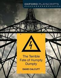 Oxford Playscripts: The Terrible Fate of Humpty Dumpty by David Calcutt image