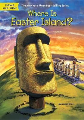Where Is Easter Island? by Megan Stine