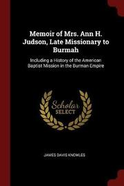 Memoir of Mrs. Ann H. Judson, Late Missionary to Burmah by James Davis Knowles image
