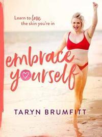 Embrace Yourself by Taryn Brumfitt